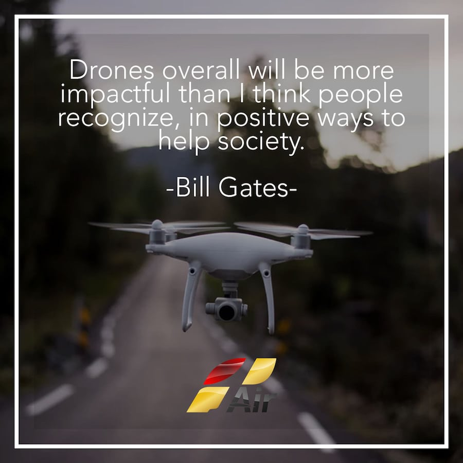 drone overall will be more impactful than i think people recognize, in positive ways to help society, bill gates quote